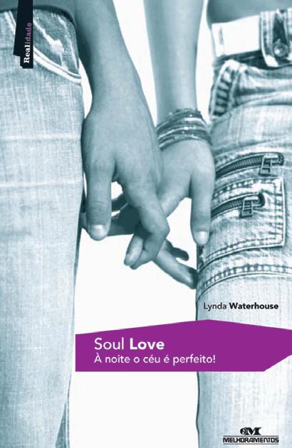 Resenha do Livro Soul Love – À Noite o Céu é Perfieto – Escrito por Lynda Waterhouse – Resumo por Jaíne Belmonte