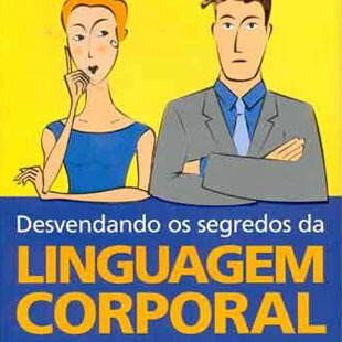 Resenha do livro Desvendando os segredos da linguagem corporal