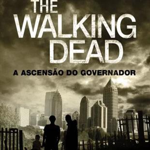 Resenha do livro the walking dead a ascensão do governador de robert kirkman e jay bonansinga