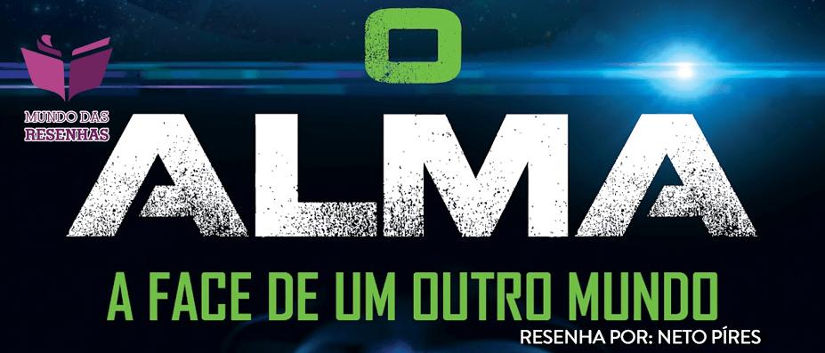 O Alma – Jose Oliveira – Livro Nacional – Autor Brasileiro – Resenha