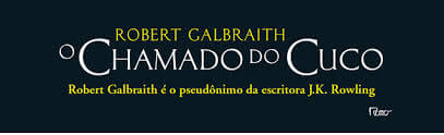 O Chamado do Cuco - Robert Galbraith