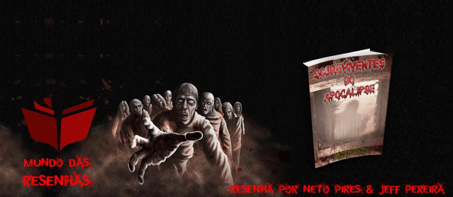 Resenha do Livro Sobreviventes do Apocalipse – Neto Pires e Jeff Pereira