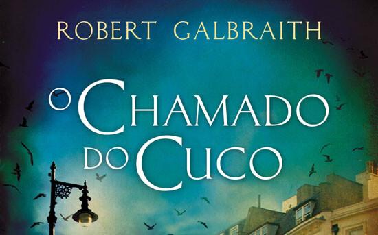 Resenha o Chamado do Cuco – Robert Galbraith – J.K. Rowling