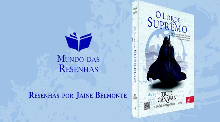 Resenha – O Lorde Supremo [Trilogia do Mago Negro] – Trudi Canavan