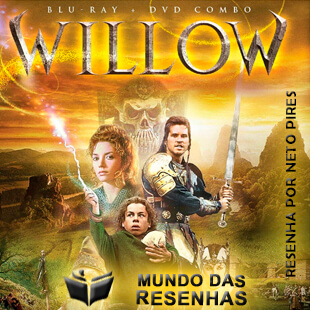 Crítica – Willow Na Terra Da Magia [Nostalgia]