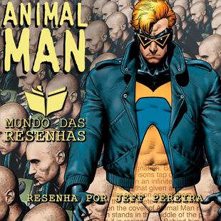 Resenha – Homem Animal 1 a 26 – Fase do Grant Morrison