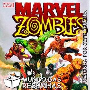 Resenha da HQ Marvel Zombies
