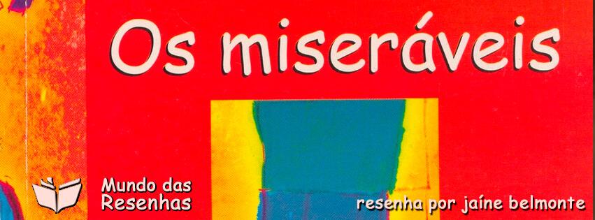Resenha do Classico Os Miseraveis – De Vitor Hugo