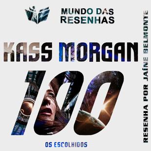 Resenha do Livro THE 100 – Os Escolhidos – Kass Morgan