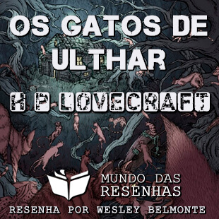 Resenha do conto Os Gatos de Ulthar – H P Lovecraft
