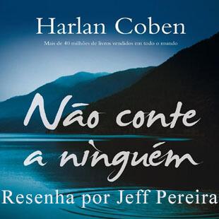 Resenha – Não Conte a Ninguém – Harlan Coben