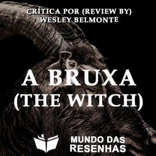 The Witch Review – Critica do Filme A Bruxa