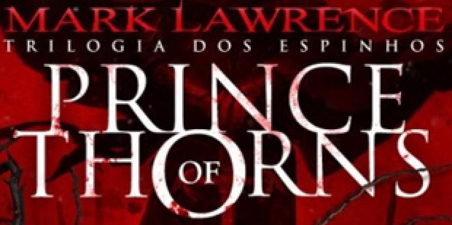 Resenha – Prince of Thorns; Mark Lawrence
