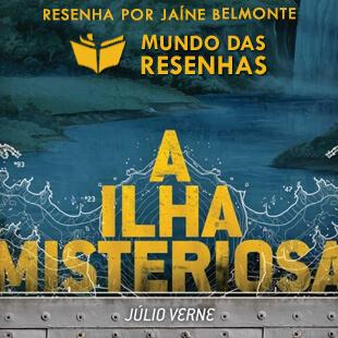 Resenha do Livro A Ilha Misteriosa – Julio Verne – Adaptação de Clarisse Lispector