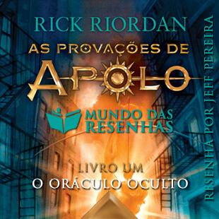 Resenha do Livro A Provacoes de Apolo – saga o oraculo oculto