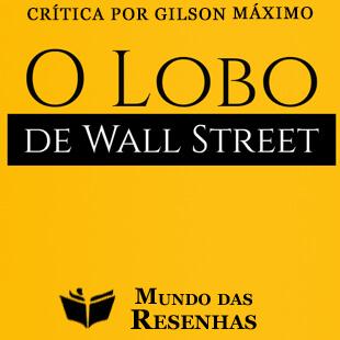 Critica do Filme O Lobo de Wall Street