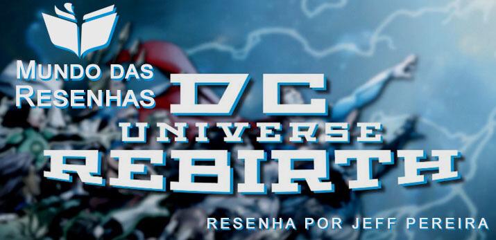 Resenha DC Universe Rebirth de Geoff Jones