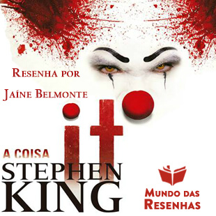 Resenha do Livro It A Coisa – Stephen King