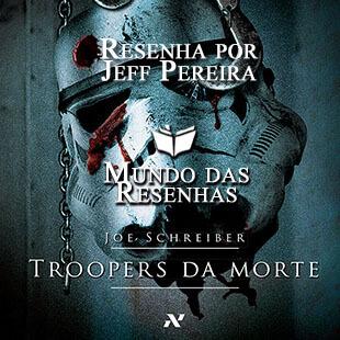 Resenha do livro Troopers da Morte