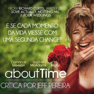 CRITICA DO FILME QUESTAO DE TEMPO – ABOUT TIME