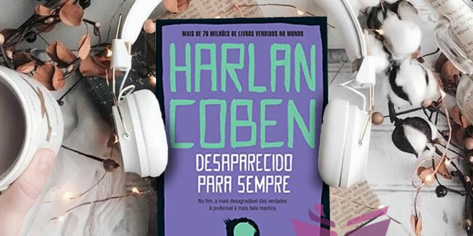 Resenha: Desaparecido para Sempre – Harlan Coben (Sem Spoilers)
