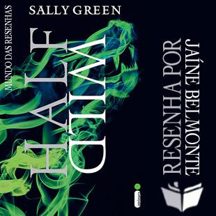 Resenha do Livro Half Wild – Sally Green