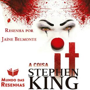 Resenha do Livro It A Coisa – Stephen King – Critica