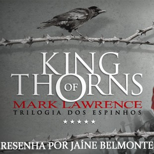 Resenha – King Of Thorns – Mark Lawrence
