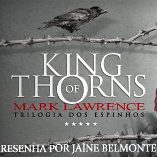 Resenha do Livro King Of Thorns – Mark Lawrence