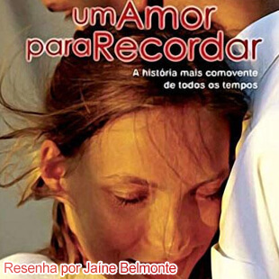 Resenha – Um Amor Para Recordar; Nicholas Sparks