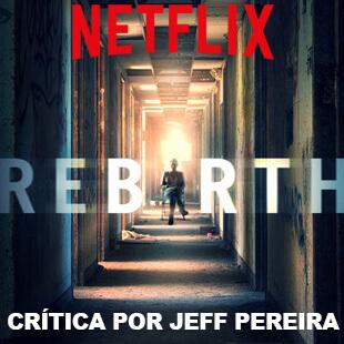 Critica do Filme Rebirth – Netflix