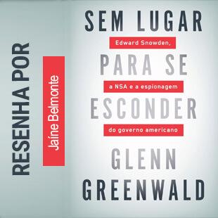 Resenha – Sem Lugar Para se Esconder; Glenn Greenwald