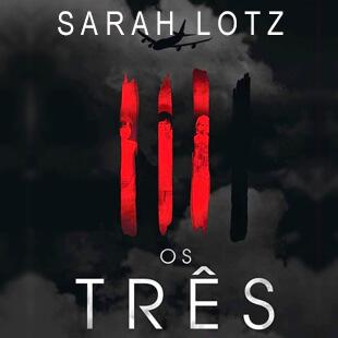 Resenha Os Tres – Sarah Lotz