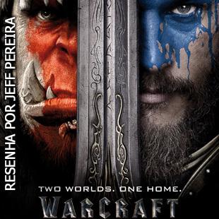 Crítica – Warcraft: O Primeiro Encontro de Dois Mundos