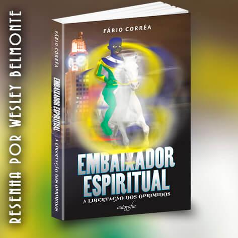 resenha-do-livro-embaixador-espiritual-libertacao-dos-oprimidos