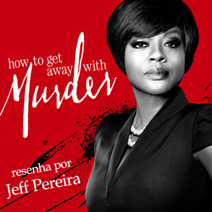 resenha-da-serie-licoes-de-um-crime-how-to-get-away-with-murder