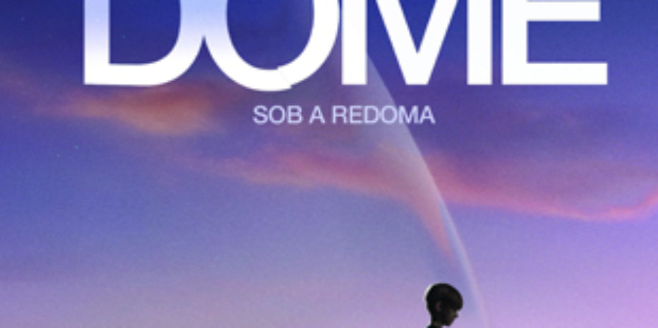 Resenha: Sob a Redoma (Under the Dome) – Stephen King