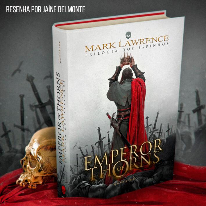 Resenha do livro Emperor of Thorns – Mark Lawrence