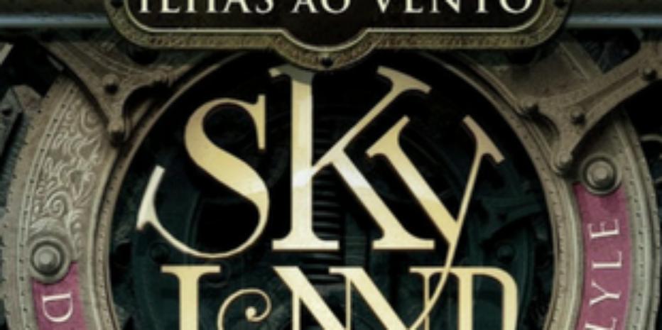 Resenha – Skyland: Ilhas ao Vento – Livro 1- David Carlyle
