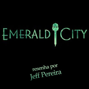 Emerald city Resenha
