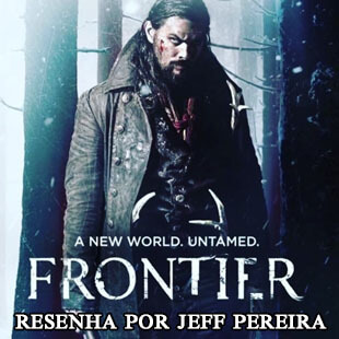Resenha da série Frontier, Original Netflix