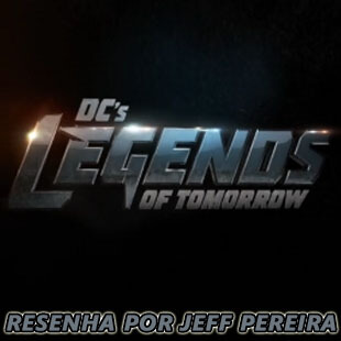 Resenha da série Legends Of Tomorrow, da The CW