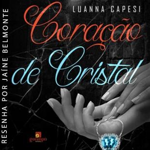 Resenha do livro Coração de Cristal – Luanna Capesi
