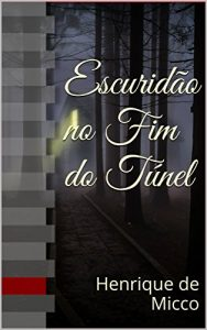 escuridao no fim do túnel