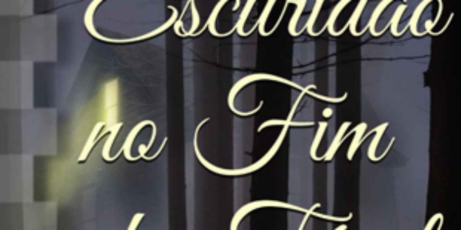 Resenha: Escuridão no Fim do Túnel – Henrique de Micco