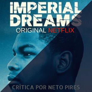 Imperial Dreams, sonhos Imperiais.