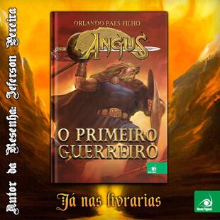 Resenha do Livro Angus – O Primeiro Guerreiro