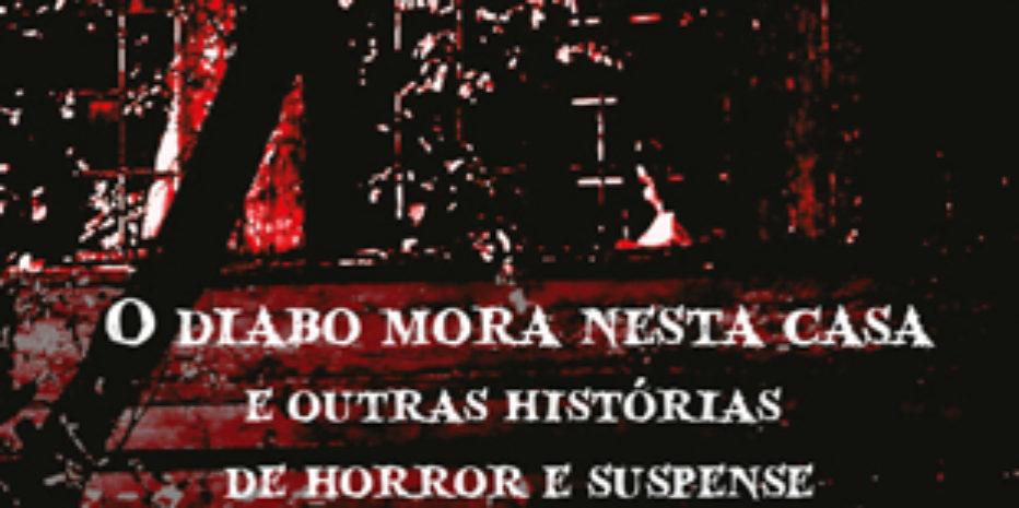 Resenha: O Diabo Mora Nesta Casa e Outras Histórias de Horror e Suspense
