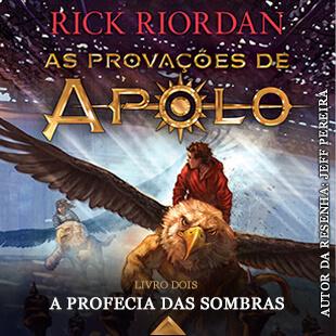 Resenha do Livro A Profecia das Sombras – As Provações de apolo – Livro 2 – Rick Riordan