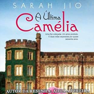 Resenha: A Última Camélia – Sarah Jio